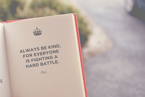 always-be-kind-for-everyone-is-fighting-a-hard-battle